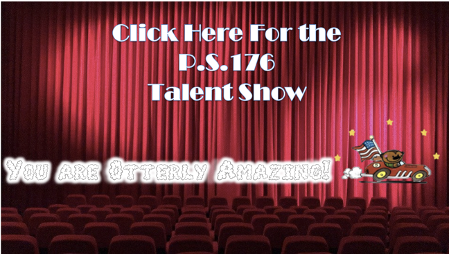 Theater Picture. Click here for P.S.176 Talent Show.